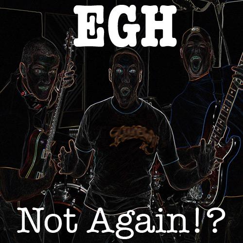 "EGH Releases ""Not Again!?"""