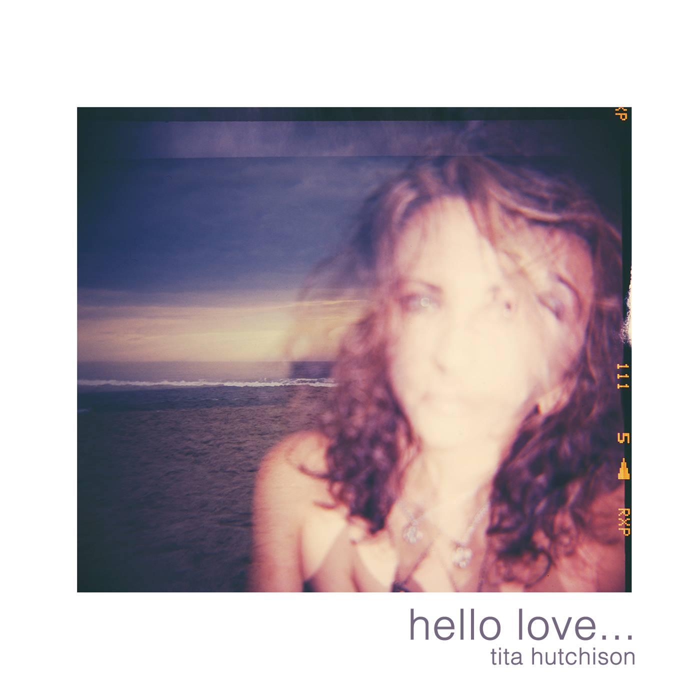 """Tita Hutchison Releases """"Hello Love"""""""
