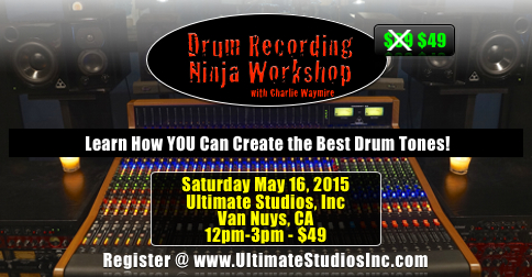"""Next """"Drum Recording Ninja Workshop"""" May 16th! (with video)"""