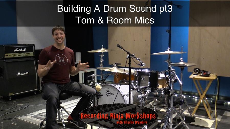 Building A Drum Sound pt3 - Tom and Room Mics
