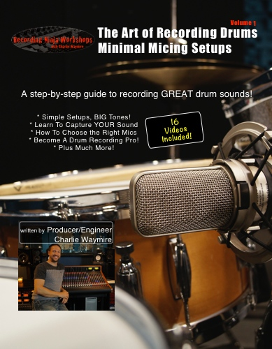 The Art of Recording Drums Vol. 1 by engineer/producer Charlie Waymire