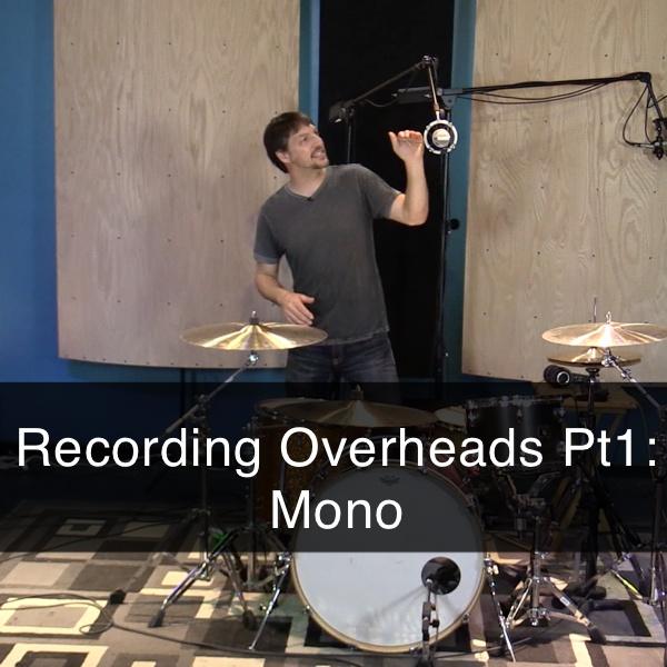 Recording Overheads PT1: Mono