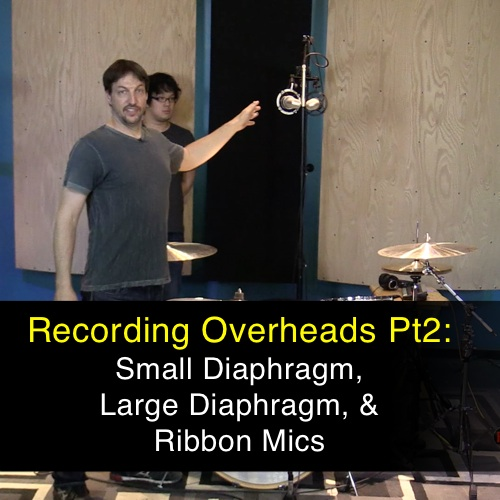 Recording Overheads PT2: Different Mic Types