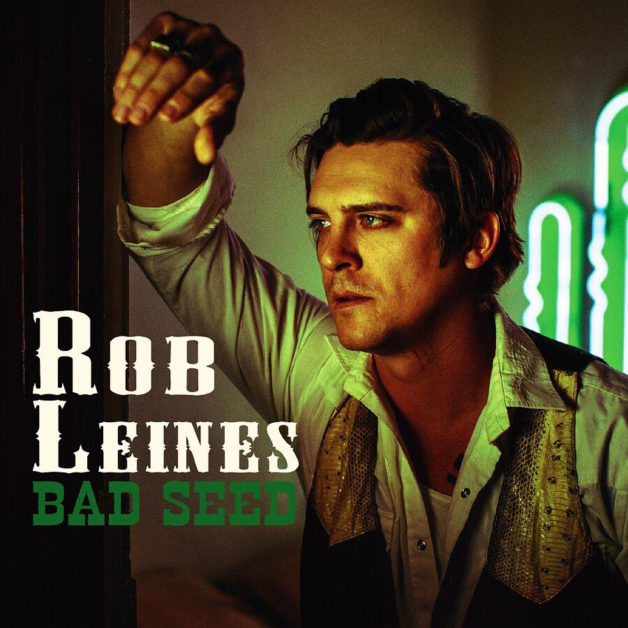 "Rob Leines Releases New Album ""Bad Seed""!"