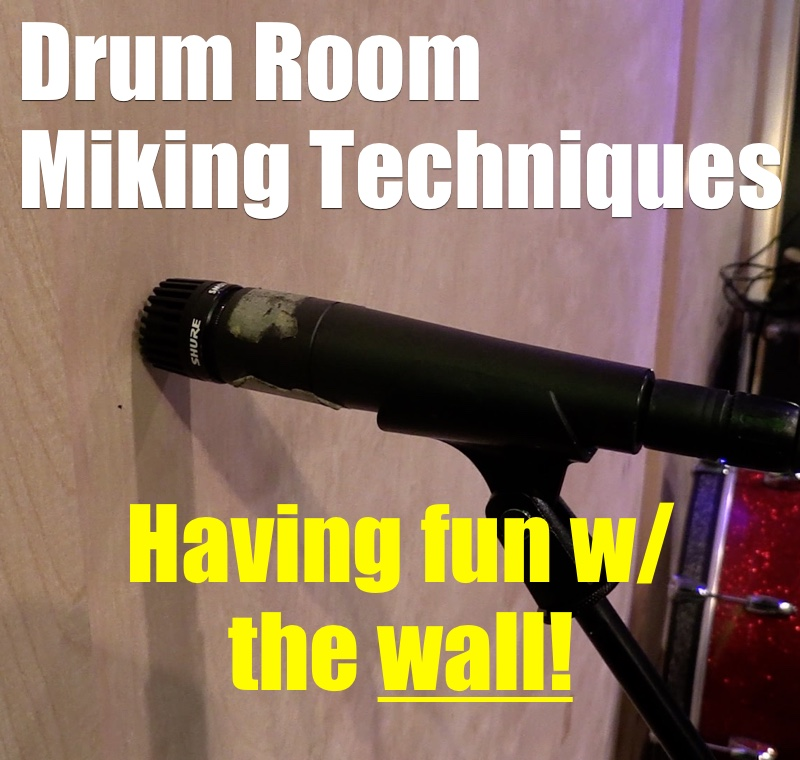 Drum Room Miking – Using The Wall!